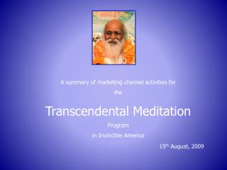 A summary of marketing channel activities for the Transcendental Meditation Program