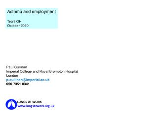 Paul Cullinan Imperial College and Royal Brompton Hospital London p.cullinan@imperial.ac.uk