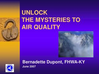 UNLOCK THE MYSTERIES TO  AIR QUALITY