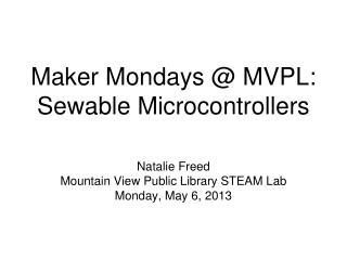 Maker Mondays @ MVPL: Sewable Microcontrollers