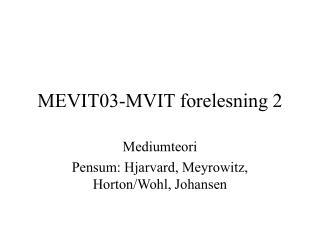 MEVIT03-MVIT forelesning 2