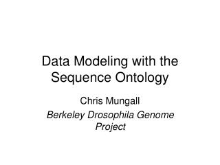 Data Modeling with the Sequence Ontology