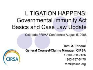 Tami A. Tanoue General Counsel/Claims Manager, CIRSA 1-800-228-7136 303-757-5475 tami@cirsa