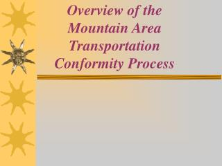 Overview of the Mountain Area  Transportation Conformity Process
