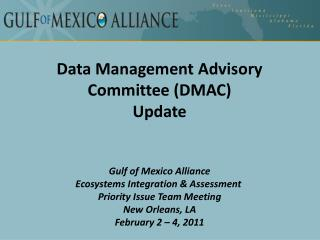 Data Management Advisory Committee (DMAC) Update Gulf of Mexico Alliance