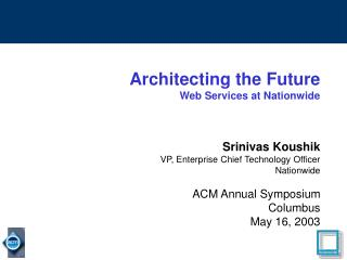 Architecting the Future Web Services at Nationwide Srinivas Koushik