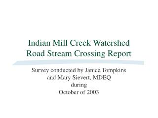 Indian Mill Creek Watershed Road Stream Crossing Report
