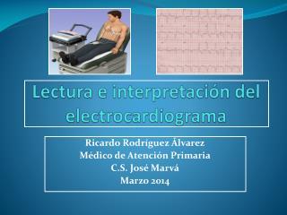 Lectura e interpretación del electrocardiograma