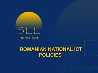 ROMANIAN  NATIONAL ICT POLICIES