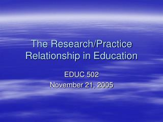 The Research/Practice Relationship in Education