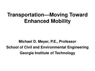 Transportation—Moving Toward Enhanced Mobility