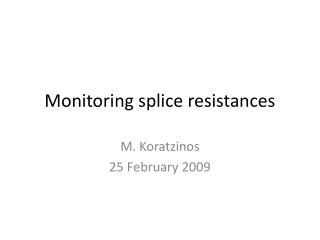 Monitoring splice resistances