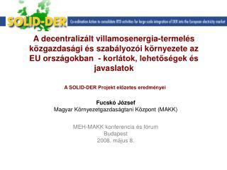 Fucskó József Magyar Környezetgazdaságtani Központ (MAKK) MEH-MAKK konferencia és fórum Budapest