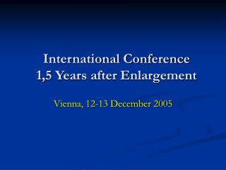 International Conference  1,5 Years after Enlargement