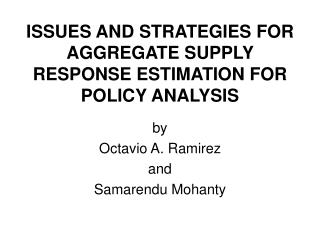 ISSUES AND STRATEGIES FOR AGGREGATE SUPPLY RESPONSE ESTIMATION FOR POLICY ANALYSIS