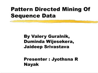 Pattern Directed Mining Of Sequence Data