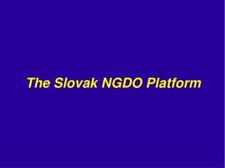 The Slovak NGDO Platform