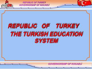THE TURKISH EDUCATION SYSTEM