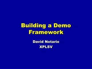 Building a Demo Framework