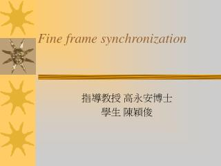 Fine frame synchronization