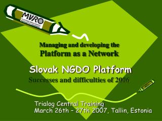 Trialog Central Training March 26 th  � 27 th  2007, Tallin, Estonia