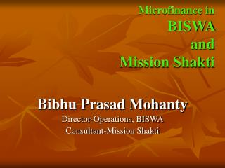 Microfinance in   BISWA  and  Mission Shakti