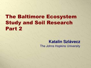 The Baltimore Ecosystem Study and Soil Research Part 2