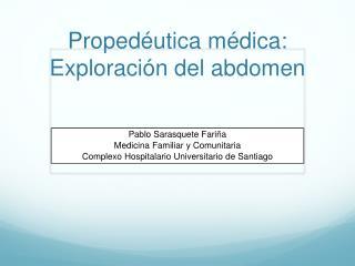 Proped�utica m�dica: Exploraci�n del abdomen