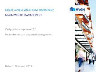 Career Campus 2013 Fontys Hogescholen MVGM WINKELMANAGEMENT