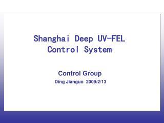 Shanghai Deep UV-FEL Control System