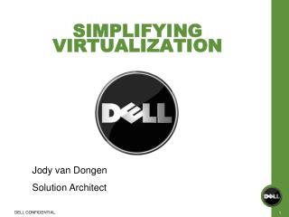 SIMPLIFYING VIRTUALIZATION