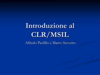Introduzione al CLR/MSIL