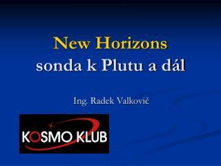 New Horizons sonda k Plutu a dál