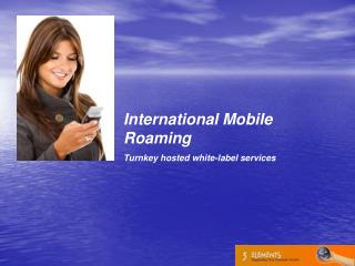 International Mobile Roaming Turnkey hosted white-label services