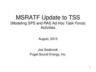 MSRATF Update to TSS (Modeling SPS and RAS Ad Hoc Task Force) Activities August, 2013