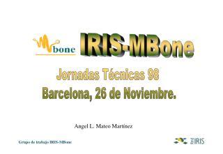 IRIS-MBone