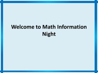 Welcome to Math Information Night