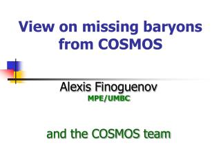 View on missing baryons from COSMOS