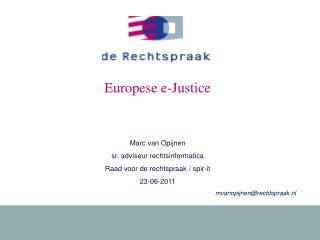 Europese e-Justice Marc van Opijnen sr. adviseur rechtsinformatica