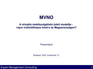 MVNO A virtuális mobilszolgáltató üzleti modellje -  vajon működőképes lehet-e az Magyarországon?