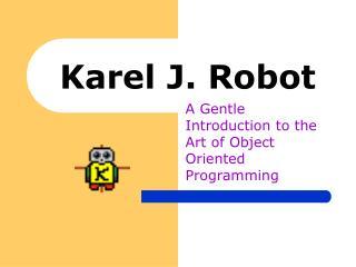 Karel J. Robot