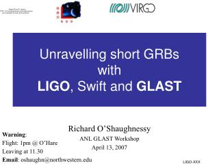Unravelling short GRBs  with  LIGO , Swift and  GLAST