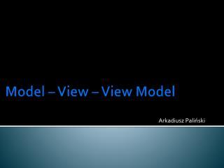 Model �  View  �  View  Model