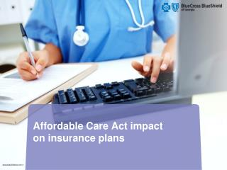 Affordable Care Act impact  on insurance plans