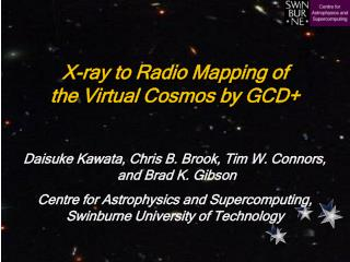 X-ray to Radio Mapping of  the Virtual Cosmos by GCD+