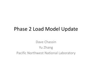 Phase 2 Load Model Update