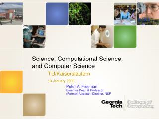 Science, Computational Science,  and Computer Science TU/Kaiserslautern 13 January 2009