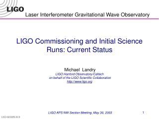 LIGO APS NW Section Meeting, May 30, 2003