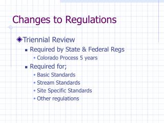 Changes to Regulations