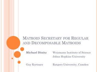 Matroid  Secretary for Regular and Decomposable Matroids